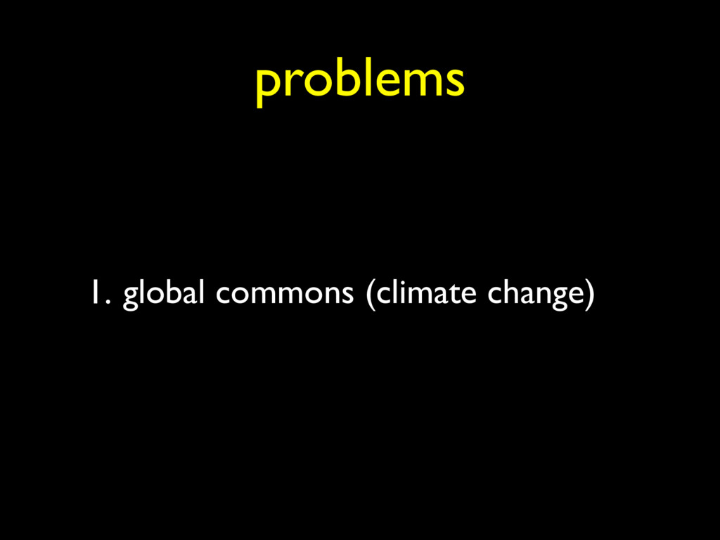 1. global commons (climate change) problems