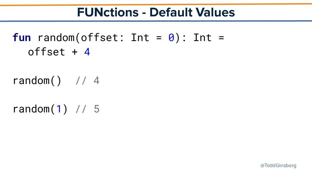 @ToddGinsberg FUNctions - Default Values fun ra...
