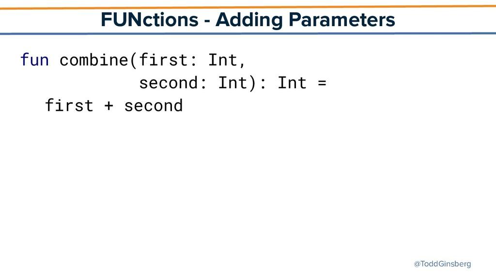 @ToddGinsberg FUNctions - Adding Parameters fun...