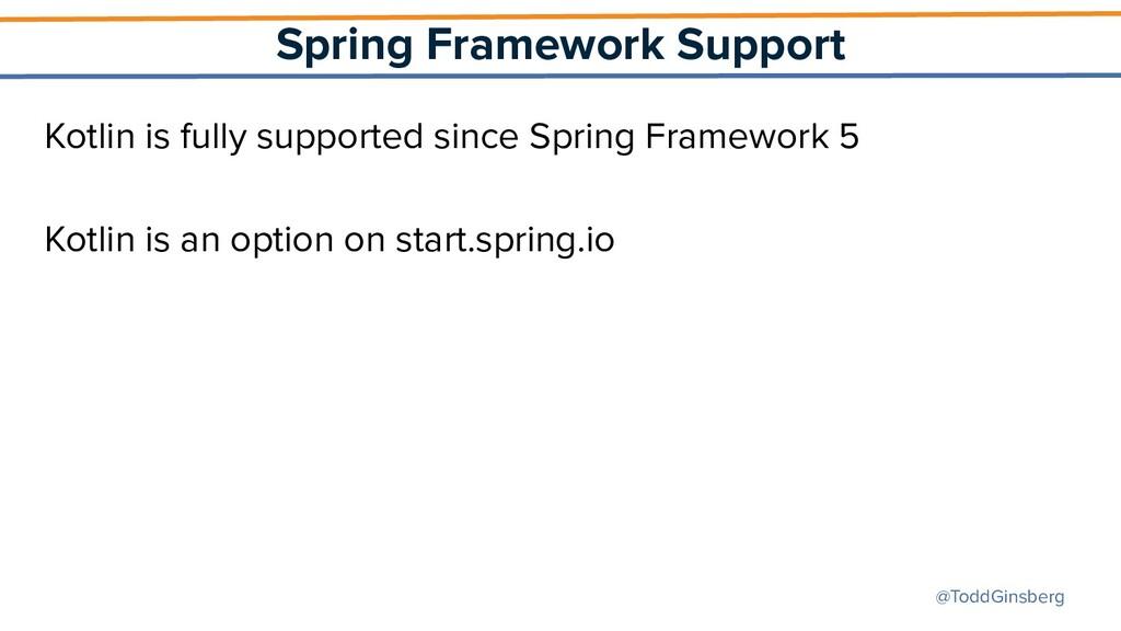 @ToddGinsberg Spring Framework Support Kotlin i...