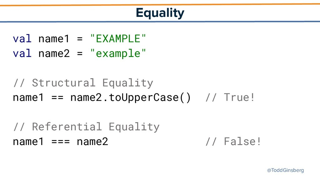 """@ToddGinsberg Equality val name1 = """"EXAMPLE"""" va..."""