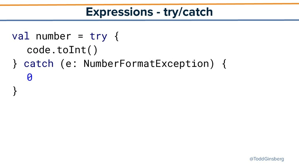 @ToddGinsberg Expressions - try/catch val numbe...