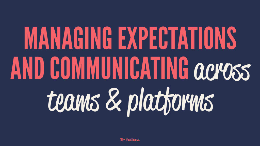 MANAGING EXPECTATIONS AND COMMUNICATING across ...