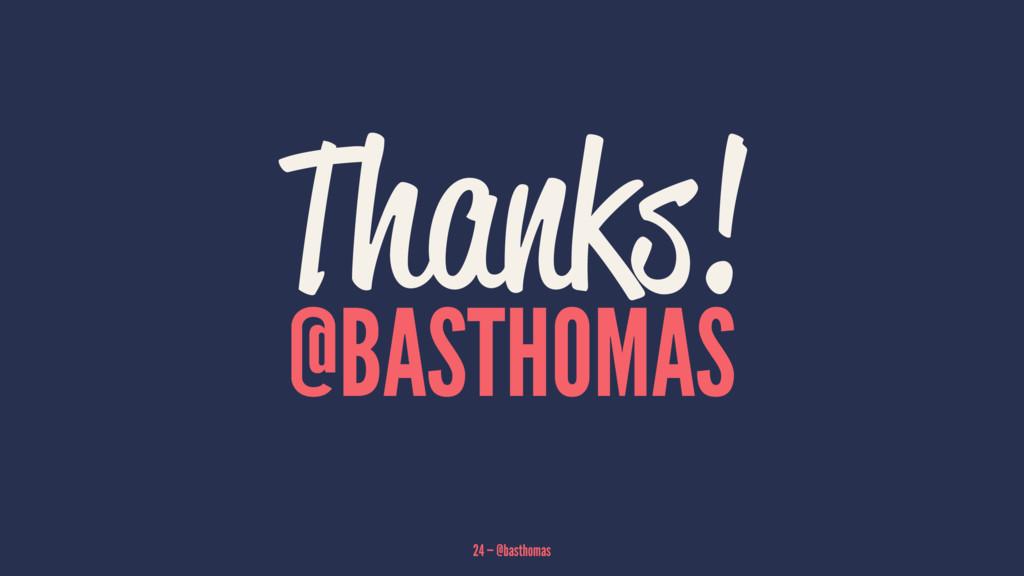 Thanks! @BASTHOMAS 24 — @basthomas