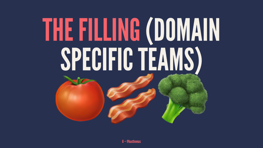 """THE FILLING (DOMAIN SPECIFIC TEAMS) !""""# 6 — @ba..."""