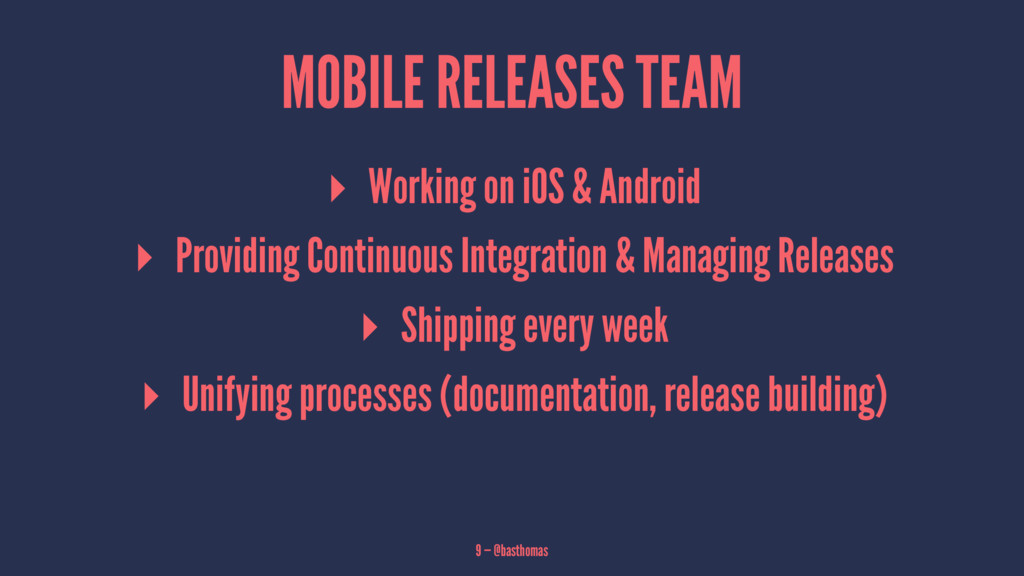 MOBILE RELEASES TEAM ▸ Working on iOS & Android...