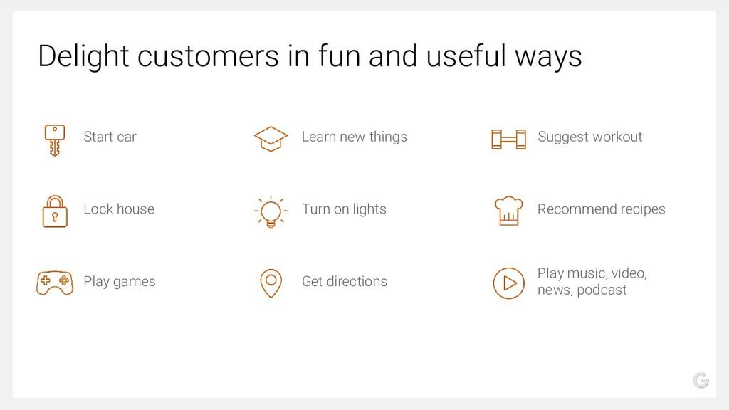 Delight customers in fun and useful ways Start ...