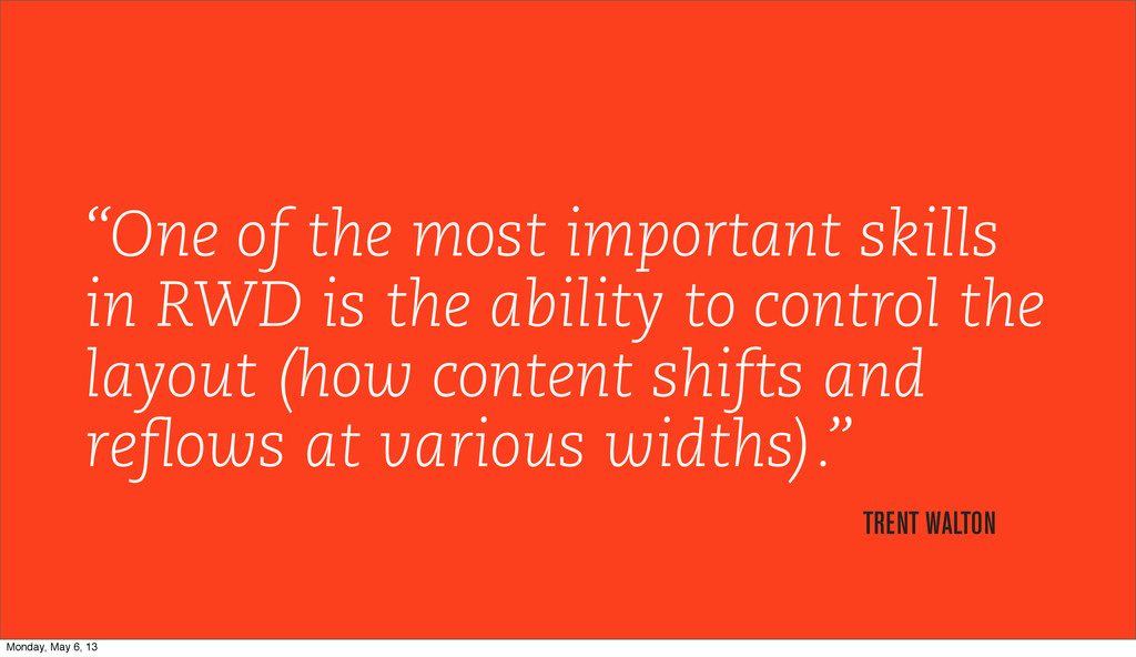"""""""One of the most important skills in RWD is the..."""