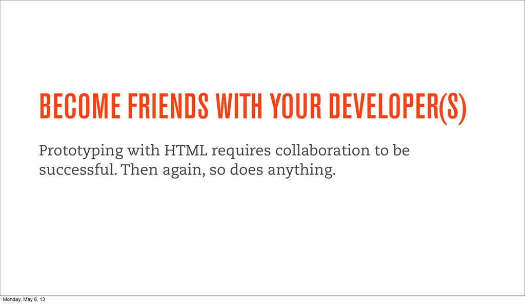 BECOME FRIENDS WITH YOUR DEVELOPER(S) Prototypi...