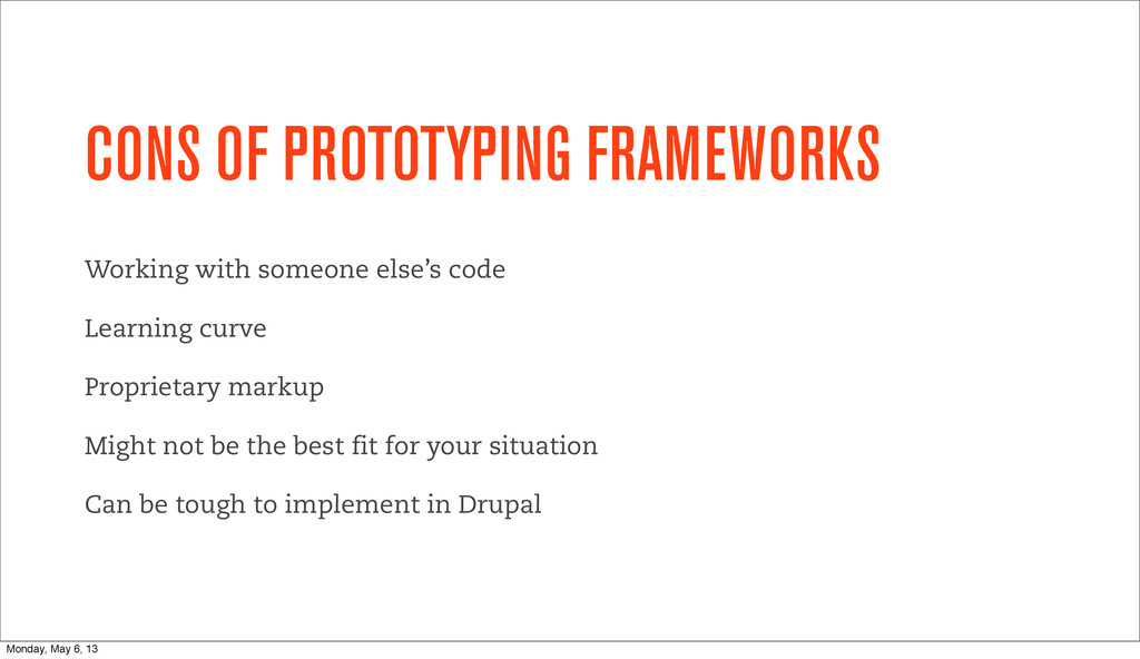 CONS OF PROTOTYPING FRAMEWORKS Working with som...