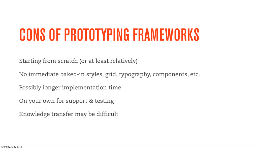 CONS OF PROTOTYPING FRAMEWORKS Starting from sc...