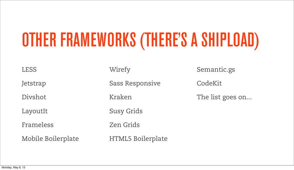 OTHER FRAMEWORKS (THERE'S A SHIPLOAD) LESS Jets...