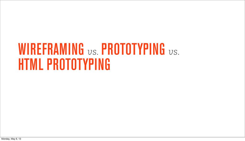 WIREFRAMING vs. PROTOTYPING vs. HTML PROTOTYPIN...