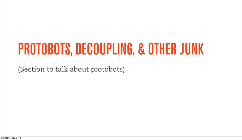 PROTOBOTS, DECOUPLING, & OTHER JUNK (Section to...