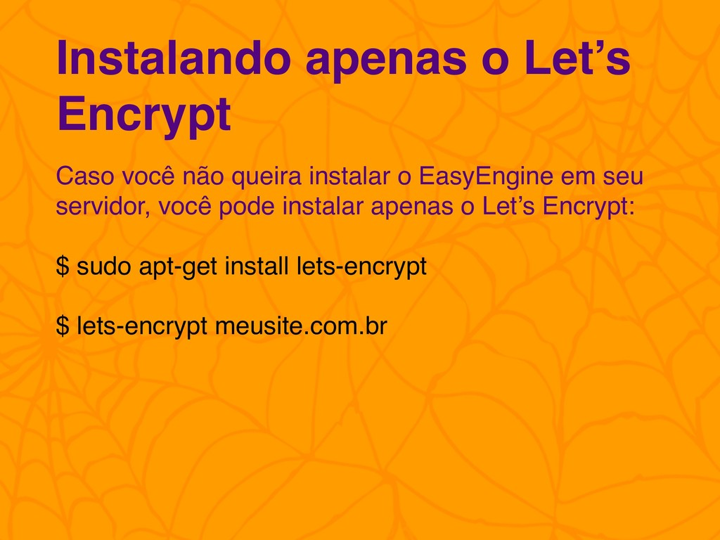 Caso você não queira instalar o EasyEngine em s...