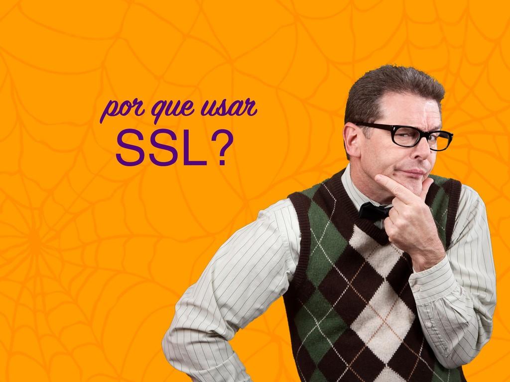 SSL? por que usar