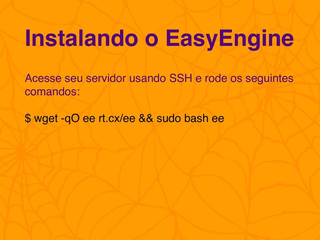 Acesse seu servidor usando SSH e rode os seguin...