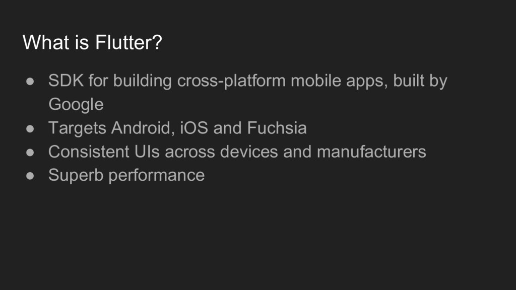 What is Flutter? ● SDK for building cross-platf...