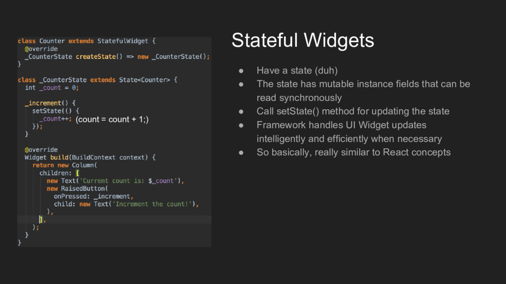 Stateful Widgets ● Have a state (duh) ● The sta...