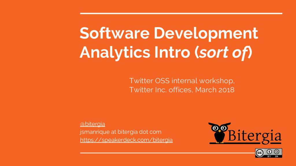 Software Development Analytics Intro (sort of) ...
