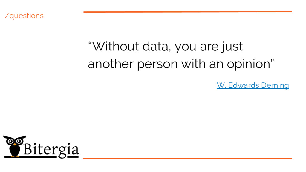 """/questions """"Without data, you are just another ..."""