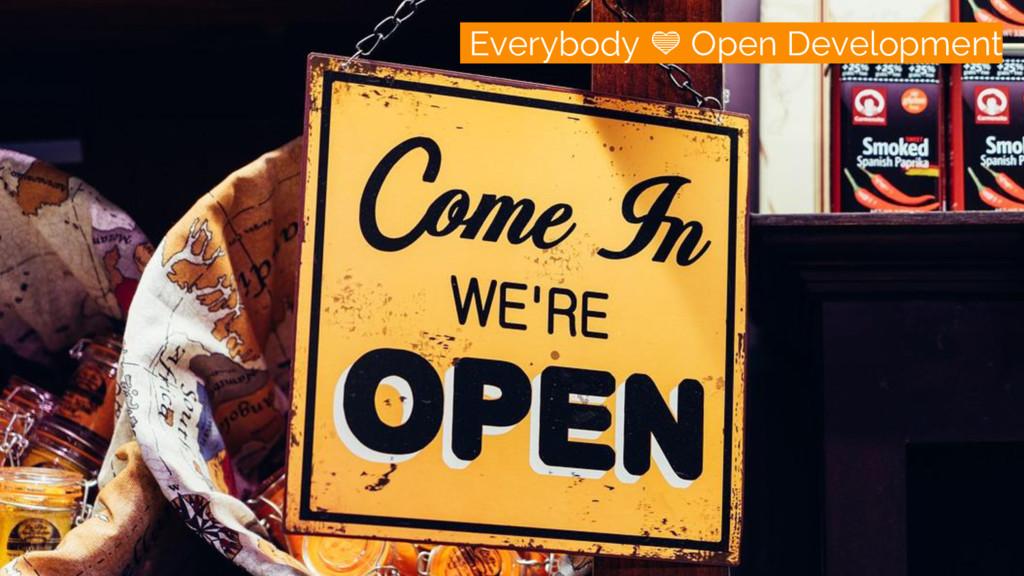 /open everywhere Everybody Open Development