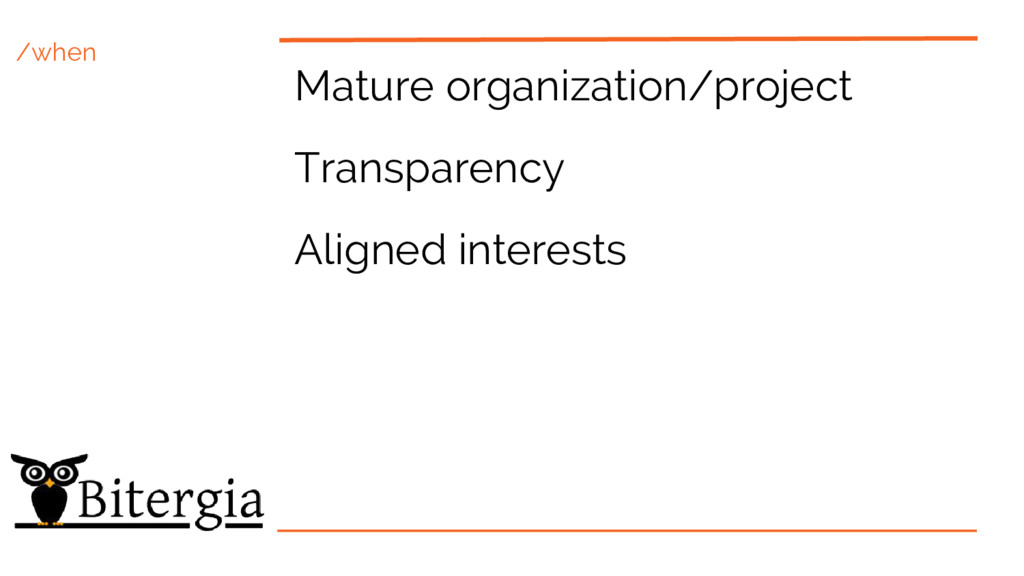 /when Mature organization/project Transparency ...