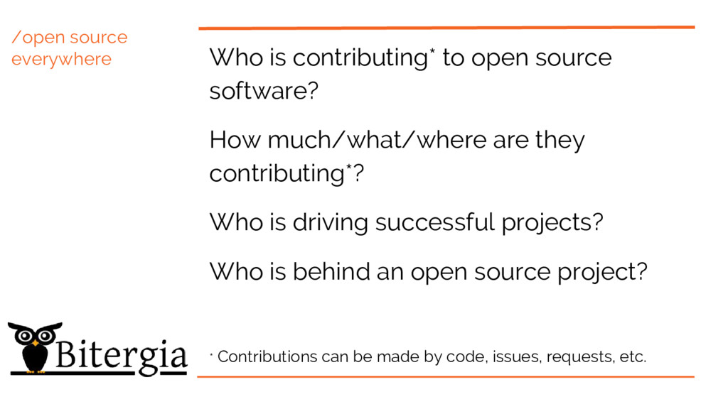 /open source everywhere Who is contributing* to...