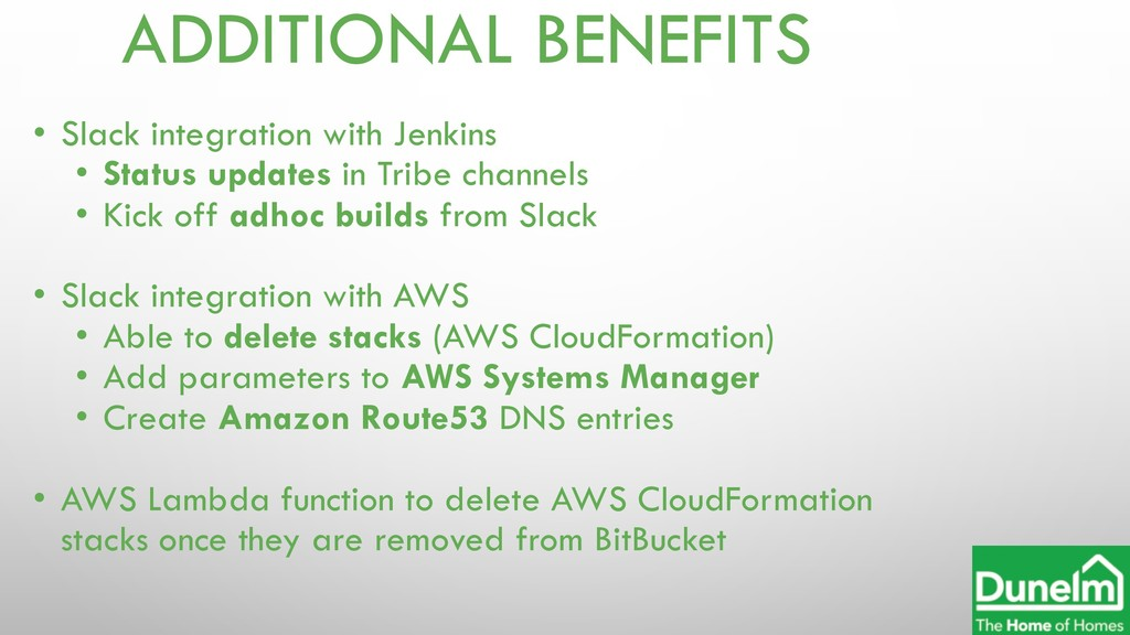 ADDITIONAL BENEFITS • Slack integration with Je...