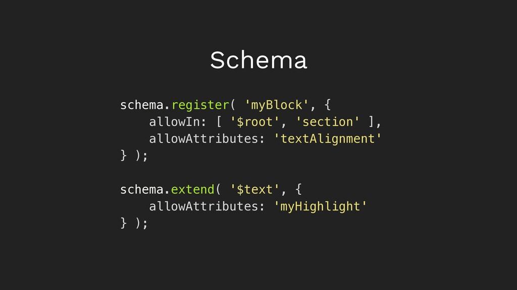 Schema schema.register( 'myBlock', { allowIn: [...