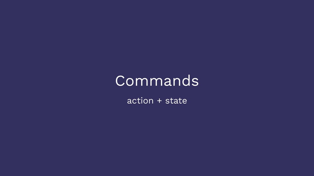 Commands action + state