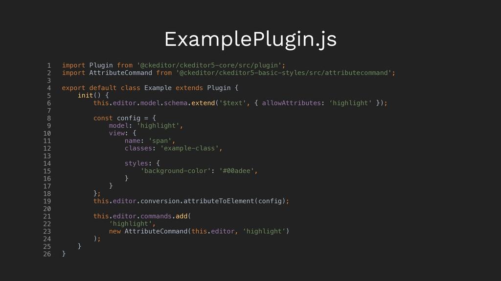 ExamplePlugin.js 1 2 3 4 5 6 7 8 9 10 11 12 13 ...