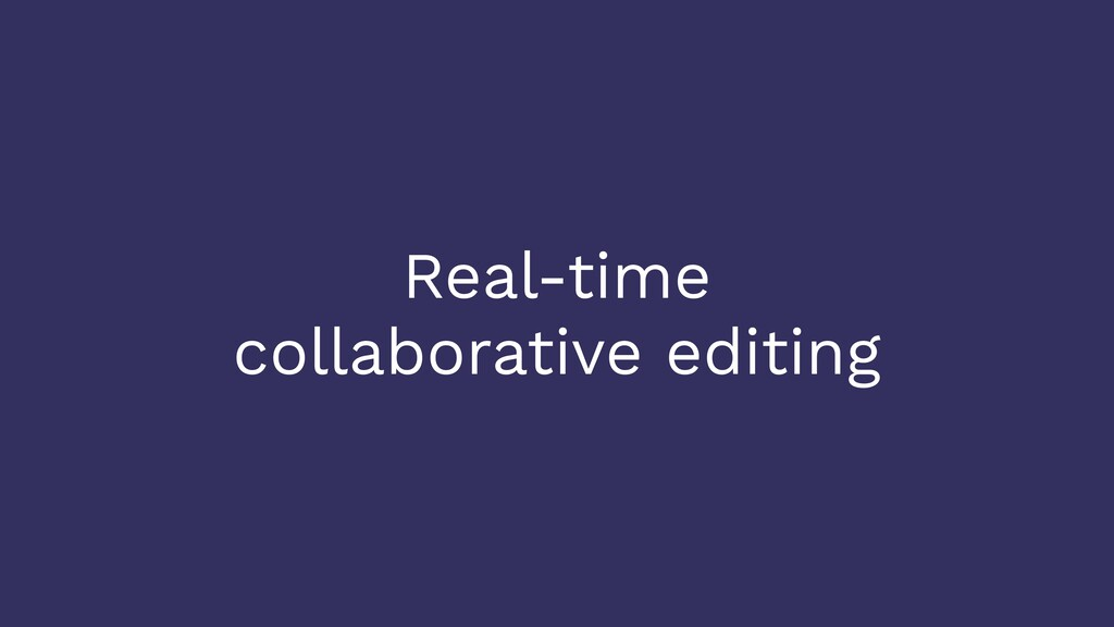 Real-time collaborative editing