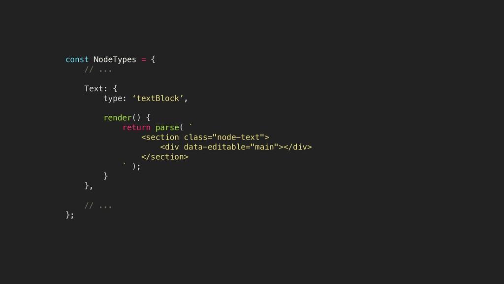 const NodeTypes = { // ... Text: { type: 'textB...