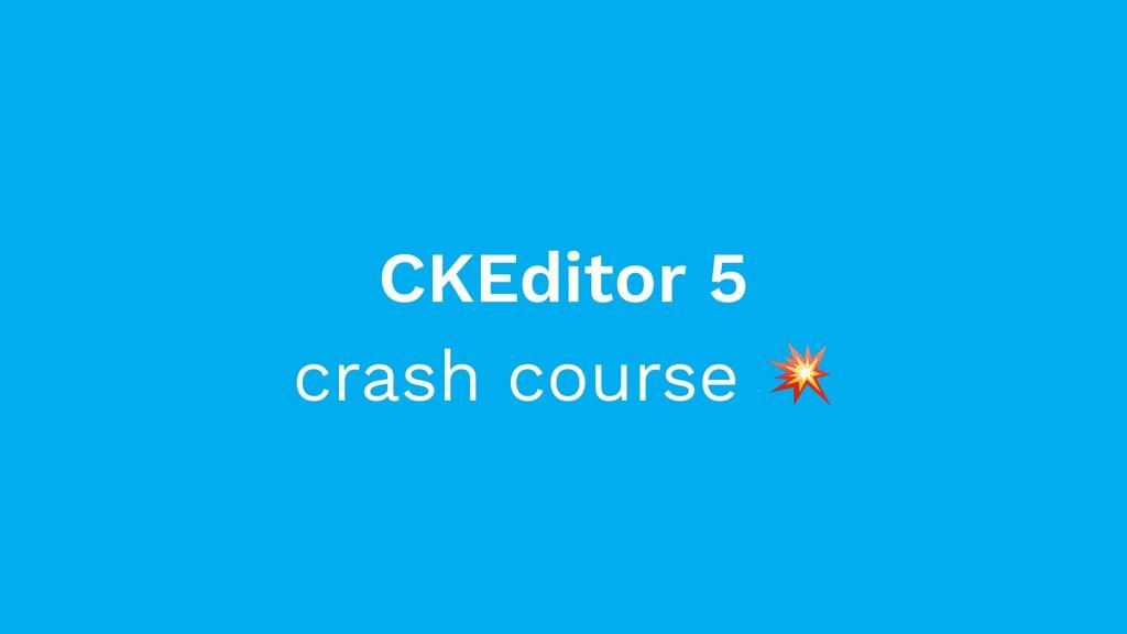 CKEditor 5 crash course
