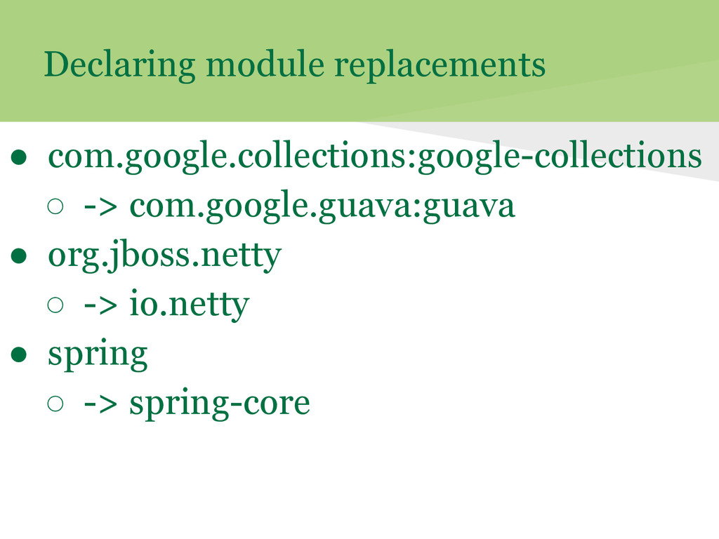Declaring module replacements ● com.google.coll...