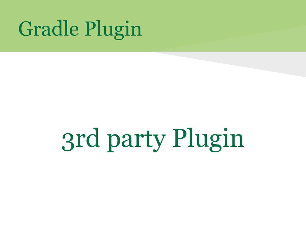 Gradle Plugin 3rd party Plugin