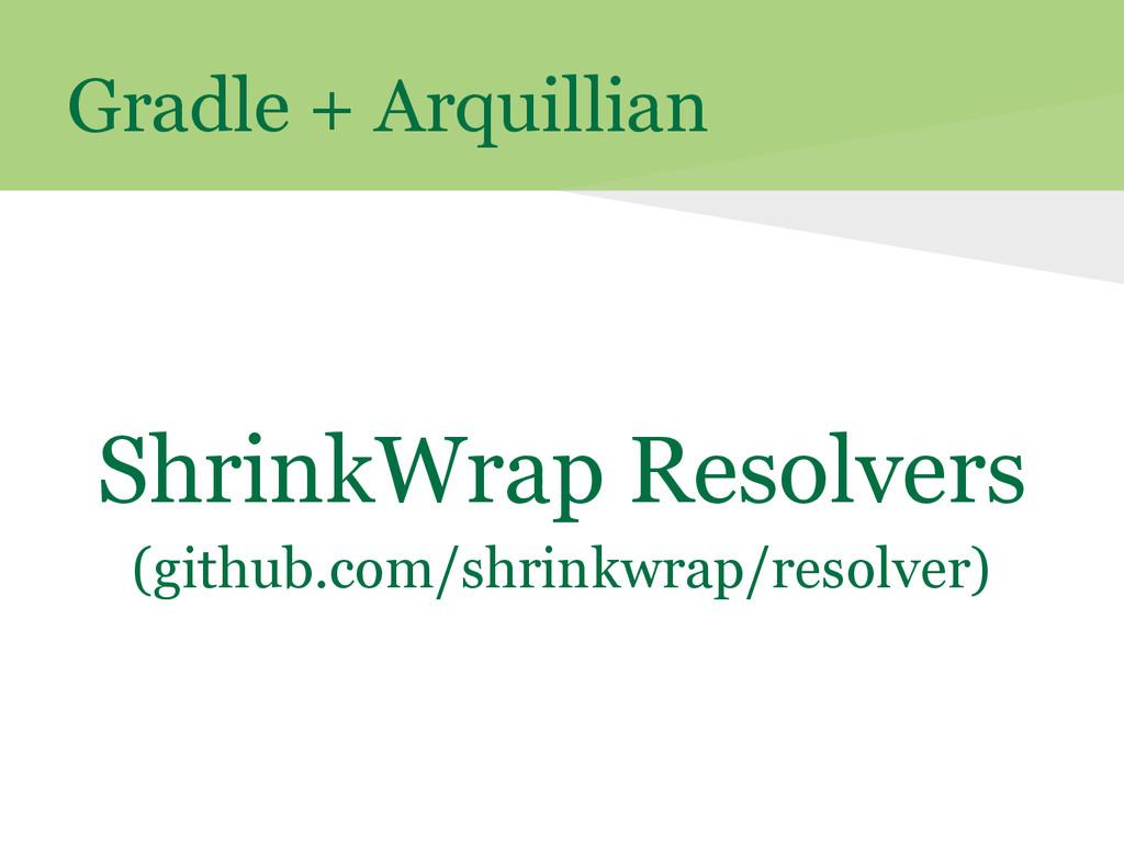 Gradle + Arquillian ShrinkWrap Resolvers (githu...