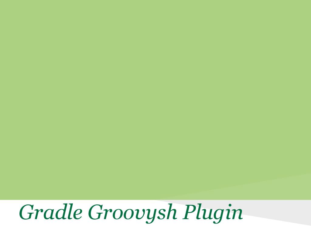 Gradle Groovysh Plugin