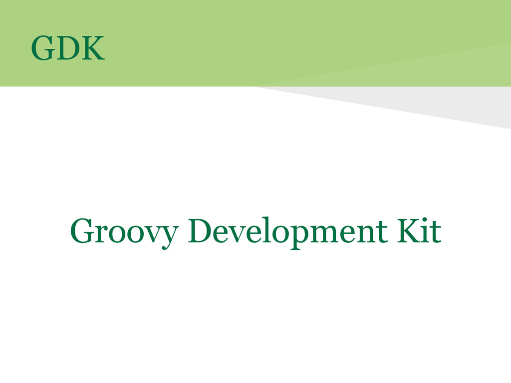 GDK Groovy Development Kit