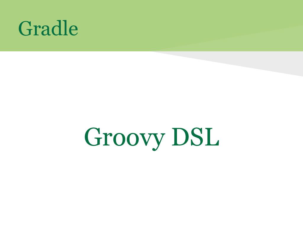 Gradle Groovy DSL