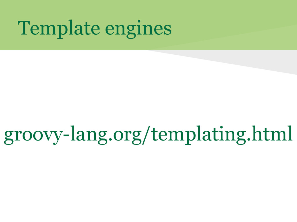 Template engines groovy-lang.org/templating.html