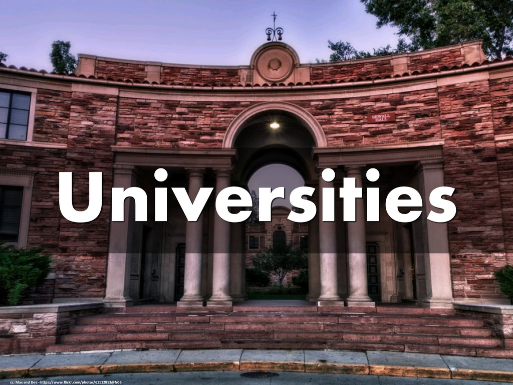 Universities cc: Max and Dee - https://www.flic...