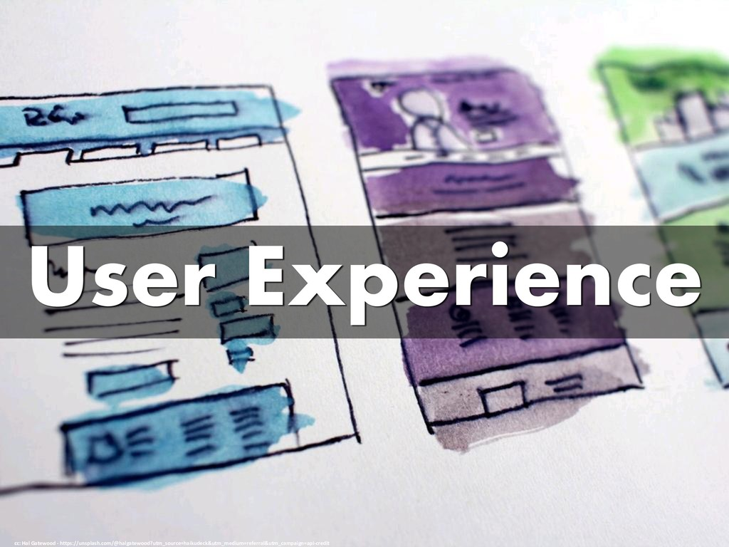 User Experience cc: Hal Gatewood - https://unsp...
