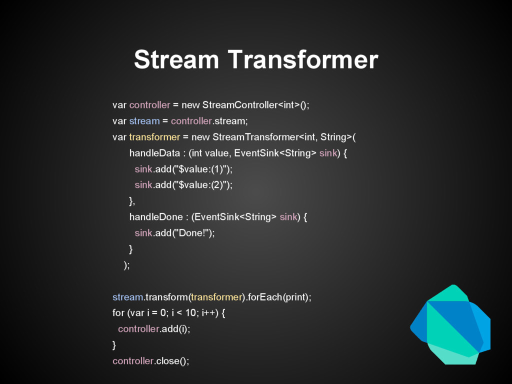 Stream Transformer var controller = new StreamC...