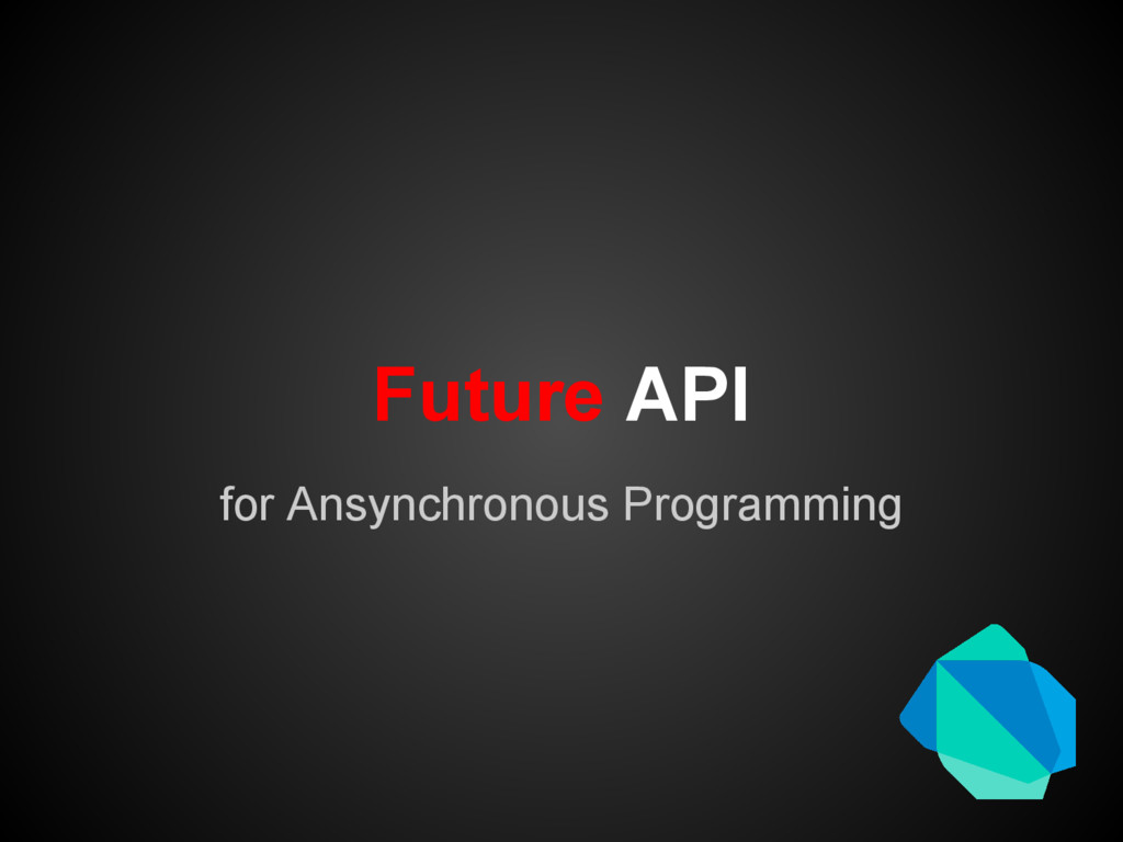 Future API for Ansynchronous Programming