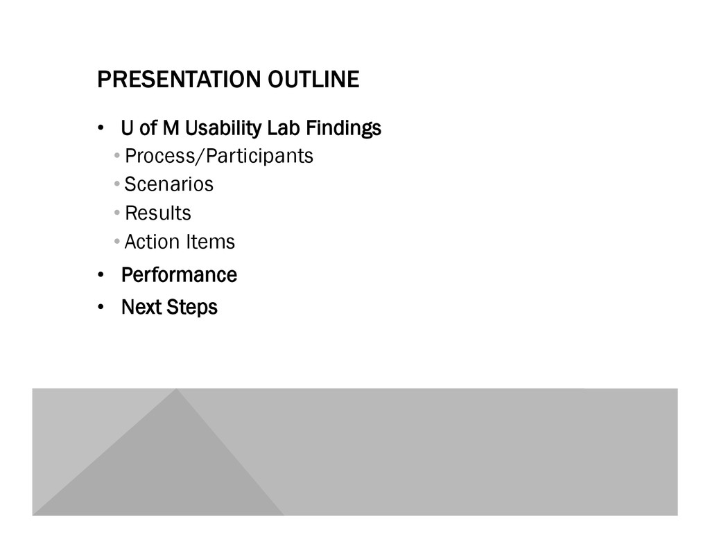 PRESENTATION OUTLINE •  U of M Usability Lab Fi...