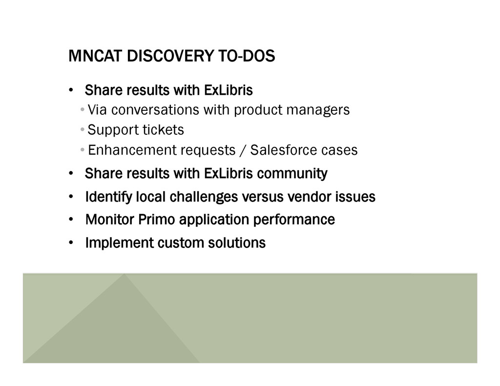 MNCAT DISCOVERY TO-DOS •  Share results with Ex...