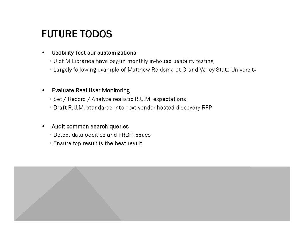 FUTURE TODOS •  Usability Test our customizatio...