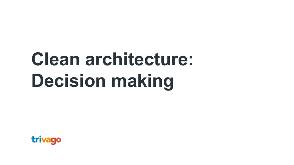 Clean architecture: Decision making